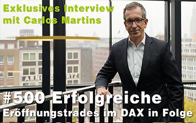 Interview mit Carlos Martins zum 500. erfolgreichen Dax-Trade zur Markteröffnung.