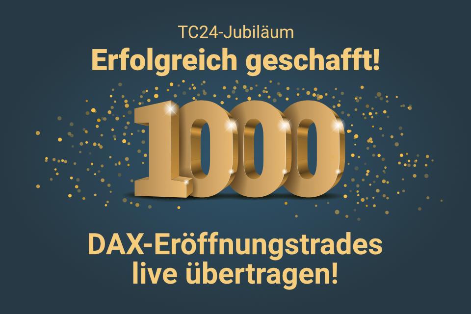 tc24 jubilaeum 1000 trade hero mobile Trading lernen im größten Tradingclub Deutschlands. Praxisnah und transparent
